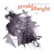 Gerald Albright: New Beginnings