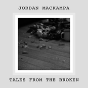 Jordan Mackampa: Tales from the Broken