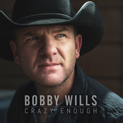Bobby Wills: Crazy Enough
