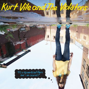 Kurt Vile and The Violators: It's A Big World Out There (And I Am Scared)