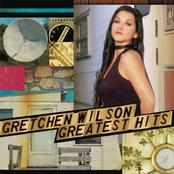 Gretchen Wilson: Greatest Hits