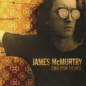 James Mcmurtry: Childish Things