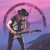 Matt Minglewood: Drivin' Wheel