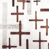 The Frames: For The Birds