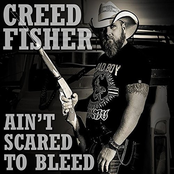 Creed Fisher: Ain't Scared to Bleed