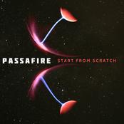 Passafire: Start From Scratch