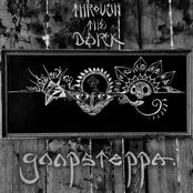 Goopsteppa: Through the Dark