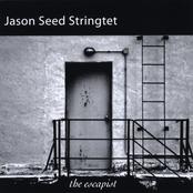 Jason Seed Stringtet: The Escapist