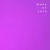 Woke Up Late - Single