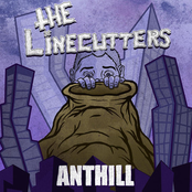 The Linecutters: Anthill