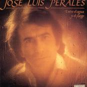 Jose Luis Perales: Entre El Agua Y El Fuego