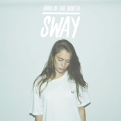 Anna Of The North: Sway