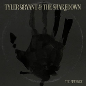 Tyler Bryant And The Shakedown: The Wayside