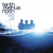 Tenth Avenue North: The Light Meets The Dark