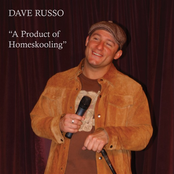 Dave Russo: A Product Of Homeskooling