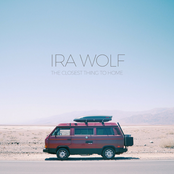 Ira Wolf: The Closest Thing to Home