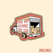 Dwellings: Pick Up Before You Go