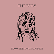 The Body: No One Deserves Happiness