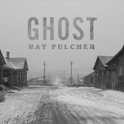Ray Fulcher: Ghost