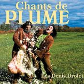 Les Denis Drolet: Chants de Plume