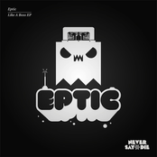 Eptic: Like a Boss EP