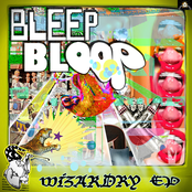 Bleep Bloop: Wizardry EP