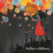 Elizabeth and The Catapult: Taller Children (Bonus Track Version)