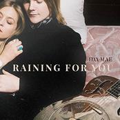 Ida Mae: Raining for You