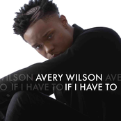 Avery Wilson: If I Have To