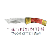 The Front Bottoms: Talon of the Hawk