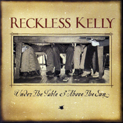 Reckless Kelly: Under the Table & Above the Sun