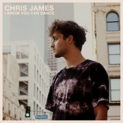 Chris James: I Know You Can Dance
