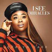 Jekalyn Carr: I See Miracles