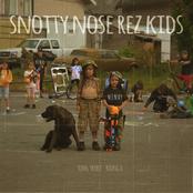 Snotty Nose Rez Kids: Snotty Nose Rez Kids