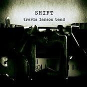 Travis Larson Band: Shift