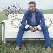 Craig Morgan: My Kind Of Livin'