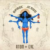 Space Jesus: ATOM + EVE