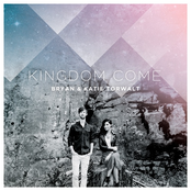 Bryan & Katie Torwalt: Kingdom Come