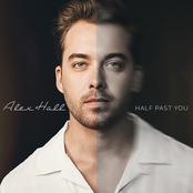Alex Hall: Half Past You