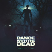 Dance With The Dead: Send the Signal