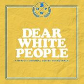 Dear White People (A Netflix Original Series Soundtrack)