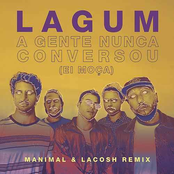 A Gente Nunca Conversou (Ei Moça) [Manimal & Lacosh Remix]