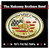 The Mahoney Brothers: Rock And Roll Rodeo