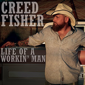 Creed Fisher: Life of a Workin' Man