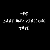 The Jake and Pinecone Tape