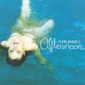 Eleni Mandell: Afternoon