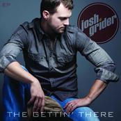 Josh Grider: The Gettin' There - EP