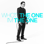 Who is the one, I am The ONE!