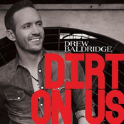 Drew Baldridge: Dirt on Us