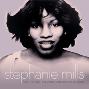 Stephanie Mills: Feel The Fire: The 20th Century Collection